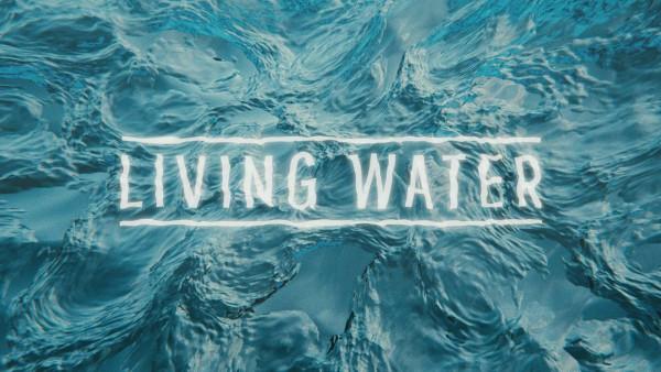 July 12 - Living Water (John 4:1-26)