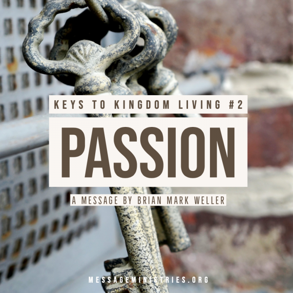 #2 Keys to Kingdom Living - PASSION