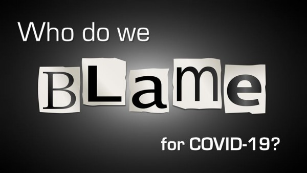 Who Do We Blame for COVID-19?