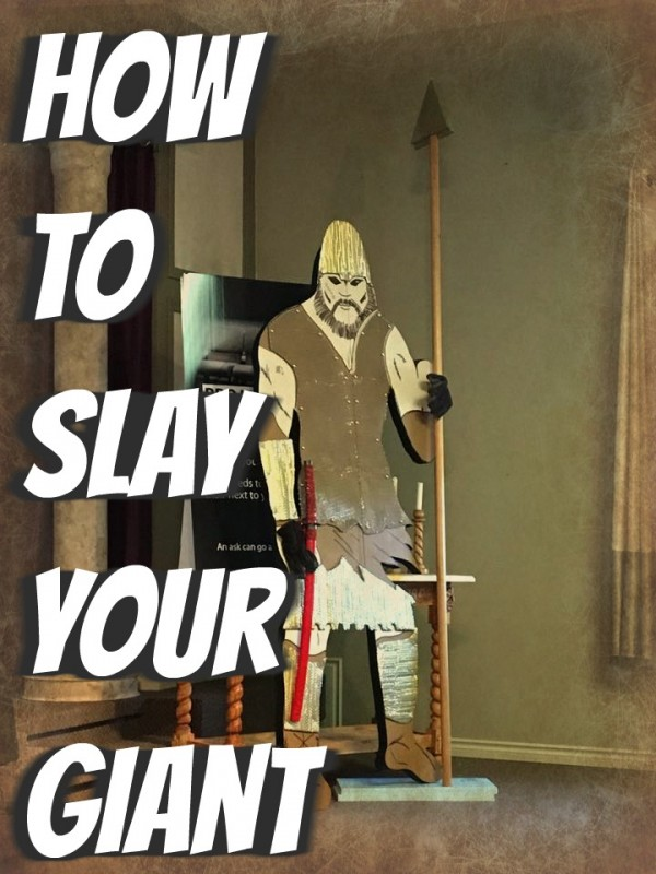 How to Slay Your Giant- May 13th 2018