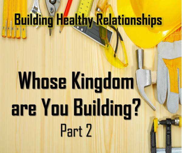 LOC Radio WHOSE KINGDOM ARE YOU BUILDING PART 2