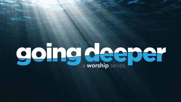 going-deeper-part-2Going Deeper Part 2