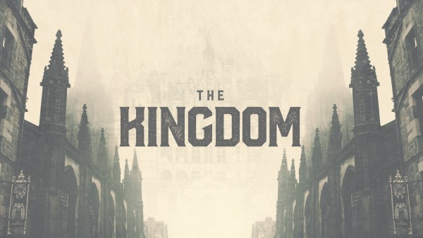 The Kingdom: Week #5