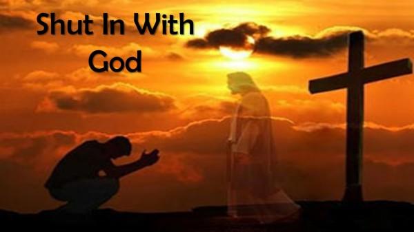 shut-in-with-godShut In With God