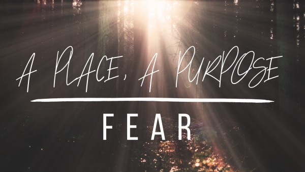 A Place for Fear