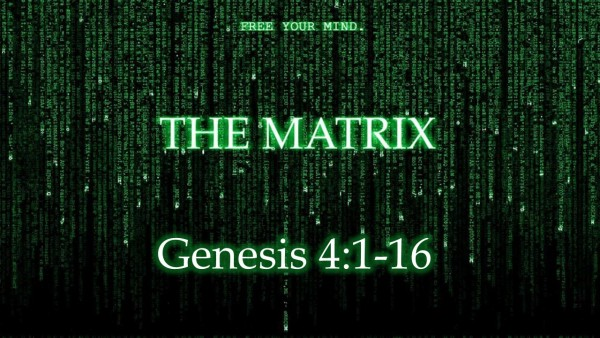 Genesis 4, The Matrix of Sin