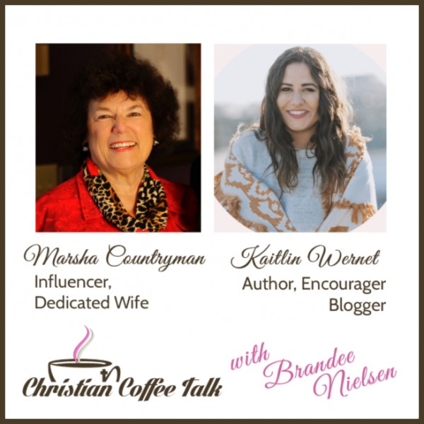 Ep78. Promise and Comfort with Marsha Countryman and Kaitlin Wernet