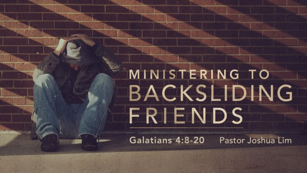 ministering-to-backsliding-friendsMinistering to Backsliding Friends