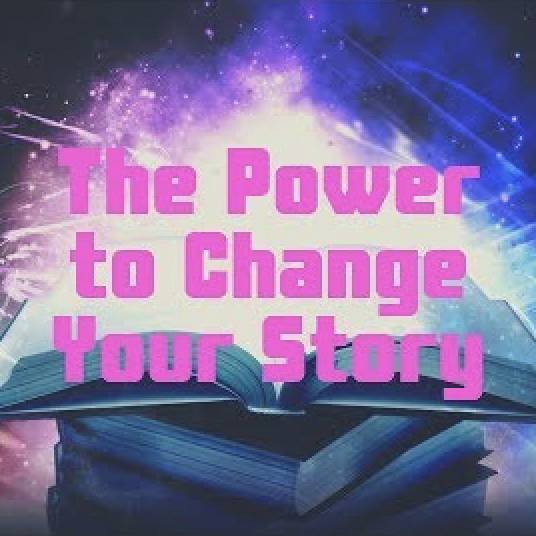 the-power-to-change-your-storyThe Power to Change Your Story