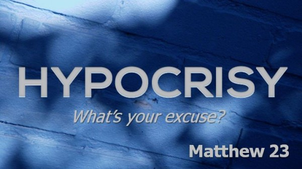 hypocrisy-whats-your-excuseHypocrisy: What's your excuse?