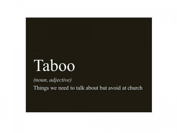 Taboo - Part 5 - Facing What We Tend To Avoid