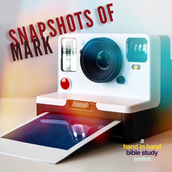 BIBLE STUDY: Snapshots Of Mark, Lesson 2