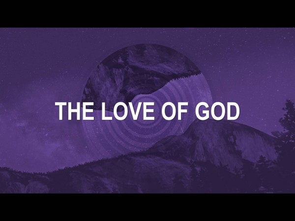 the-love-of-godThe Love of God