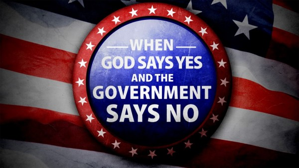 when-god-says-yes-and-the-government-says-noWhen God Says Yes and the Government Says No