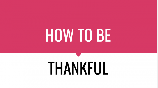 how-to-be-thankfulHow to be thankful