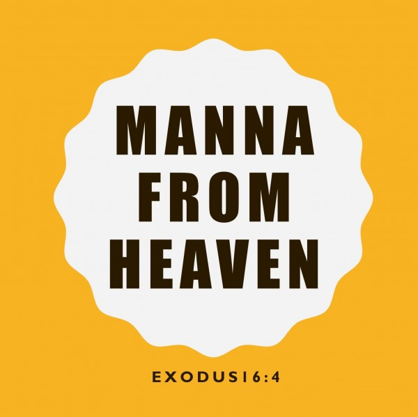 #47 Manna from Heaven, Exodus 16:4