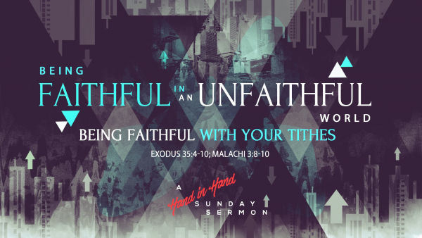 sermon-being-faithful-with-your-tithesSERMON: Being Faithful with Your Tithes