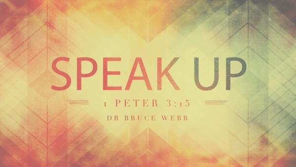 Speak Up | Dr. Bruce Webb