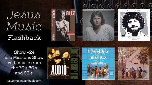 #24 Jesus Music Flashback - Missions Show