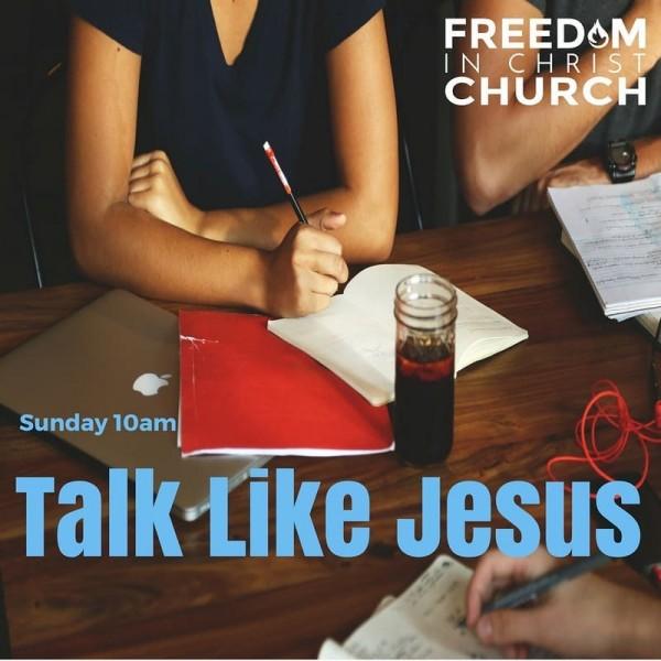 talk-like-jesusTalk Like Jesus