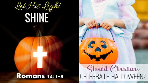 Let His Light Shine: Should Christians celebrate Halloween?