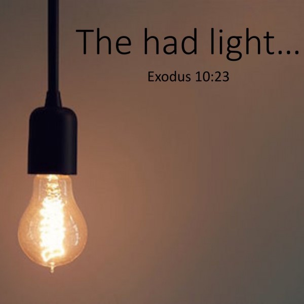 #42 They had light, Exodus 10:23