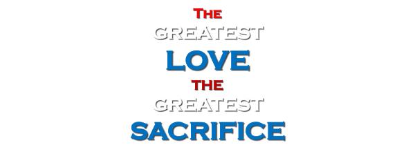 the-greatest-love-the-greatest-sacrificeThe Greatest Love, The Greatest Sacrifice