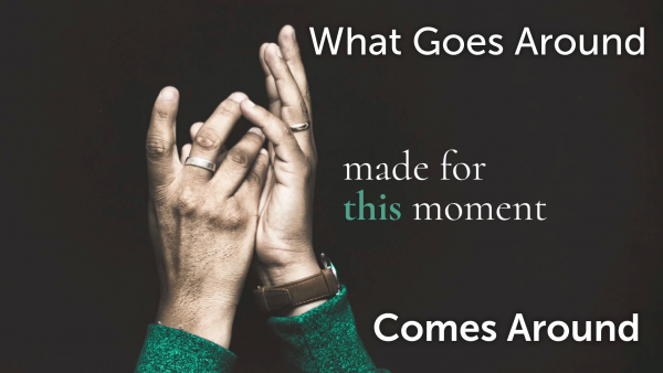 what-goes-around-comes-aroundWhat Goes Around Comes Around