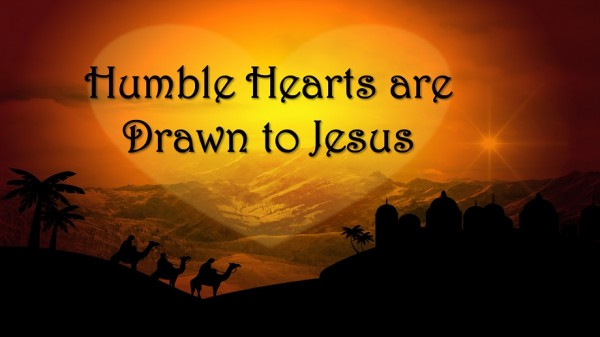 Humble Hearts are Drawn to Jesus