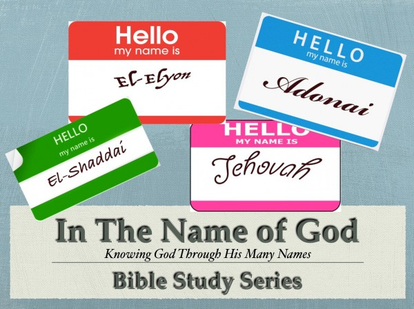 BIBLE STUDY: In the Name of God, Lesson 1 - Elohim