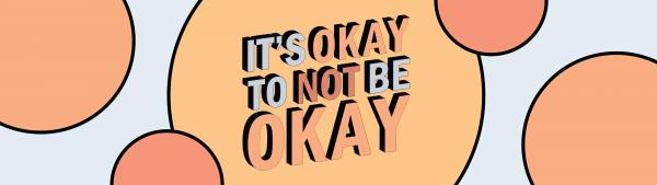 its-okay-not-to-be-okayIt's Okay not to be Okay.