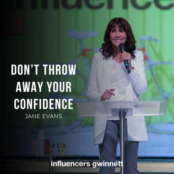 Don't Throw Away Your Confidence presented by Pastor Jane Evans