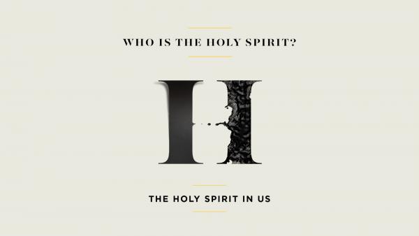 the-holy-spirit-in-usThe Holy Spirit in Us