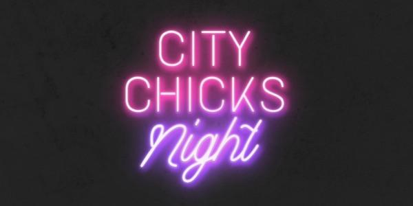 City Chicks Night