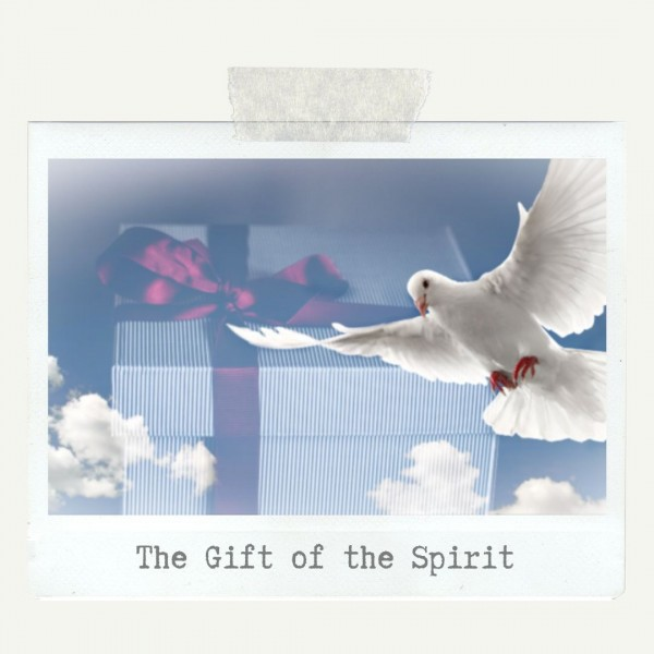 the-gift-of-the-spirit-june-16th-2019The Gift of the Spirit - June 16th, 2019