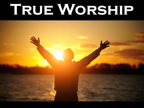 true-worshipTrue Worship