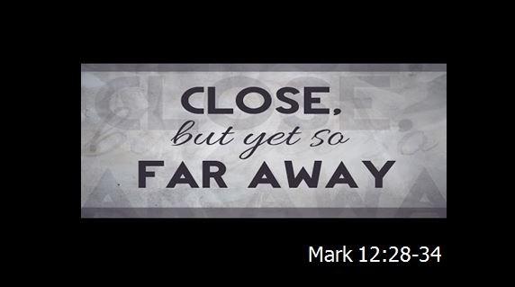Close But Yet So Far Away