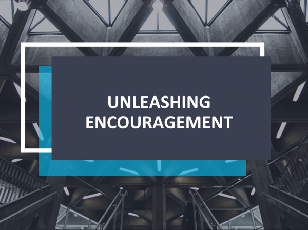 Unleashing Encouragement
