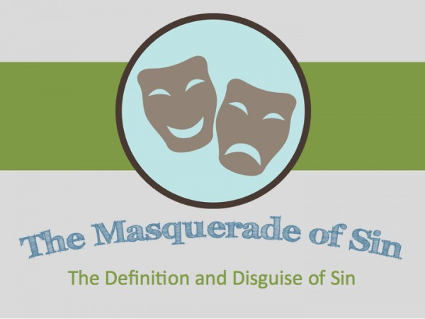 The Masquerade of Sin 1 - The Definition and Disguise of Sin (Pastor Kenny Smith)