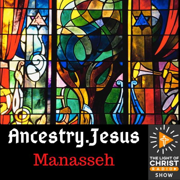 Ancestry.Jesus - Manasseh
