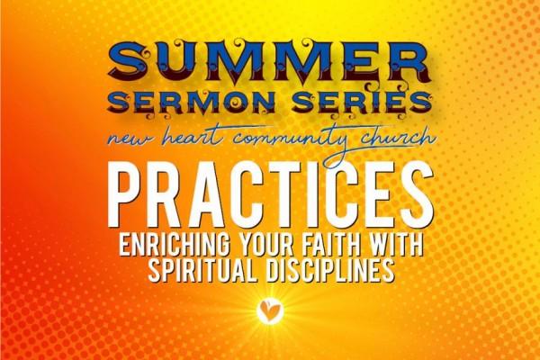 Practices - Enriching Your Faith Through Spiritual Disciplines
