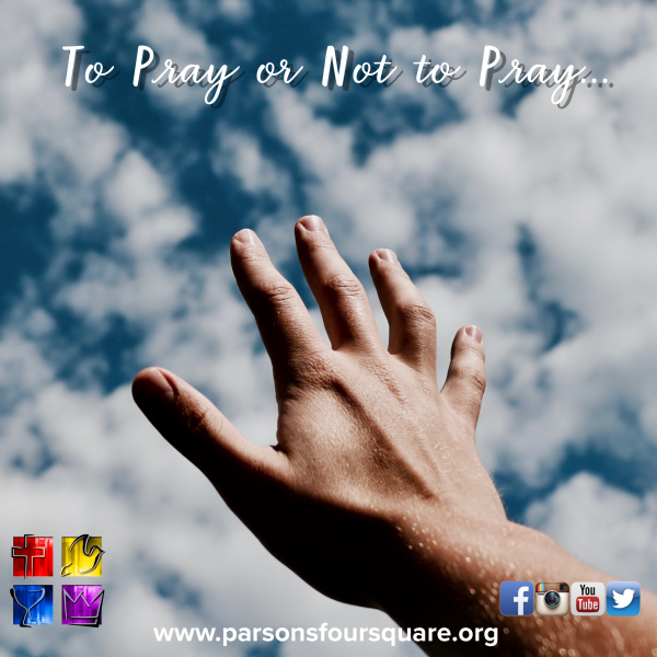 To Pray or Not To Pray: That Is Our Question? 2018