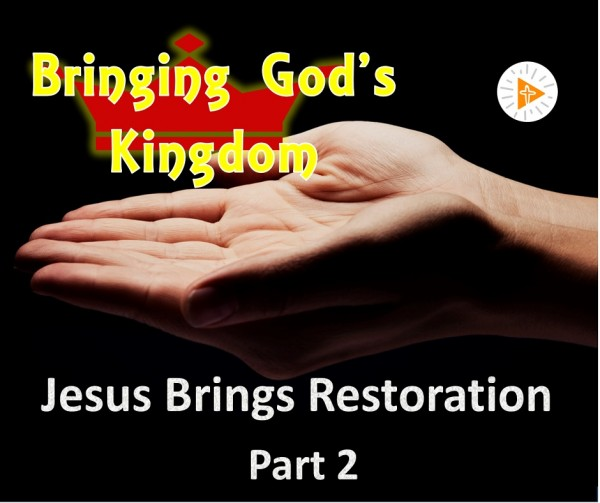 LOC BGK6b   Jesus Brings Restoration, Part 2