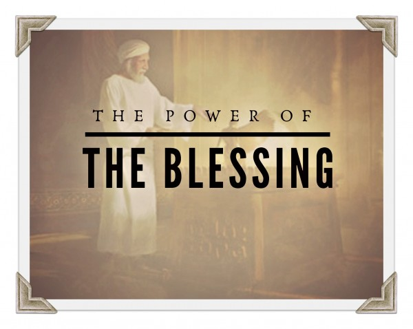 the-power-of-the-blessing-feb-16th-2020