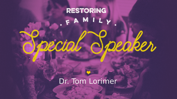 10.21.18 - Dr. Tom Lorimer - Marriage and Family