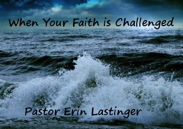 when-your-faith-is-challengedWhen Your Faith is Challenged