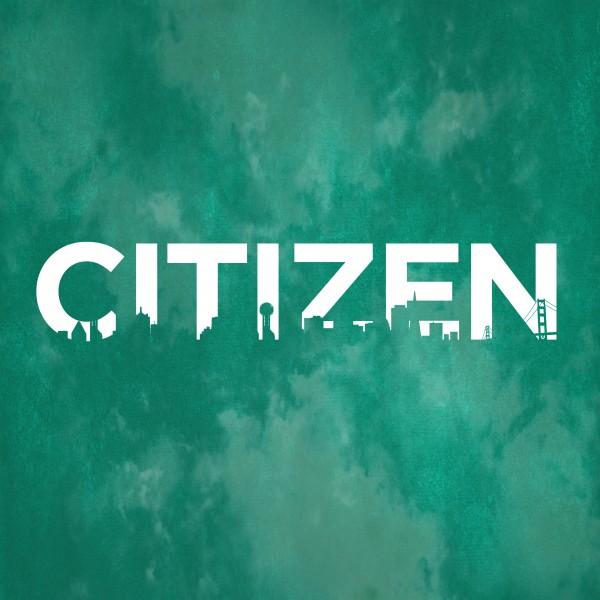 4-15-18-citizen-part-1-citizenship4-15-18 - Citizen - Part 1 - Citizenship