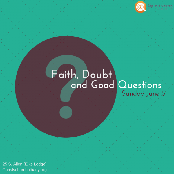 Faith, Doubt, and Good Questions