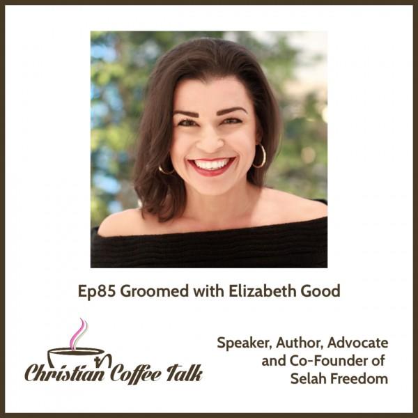 Ep85. Groomed with Elizabeth Good