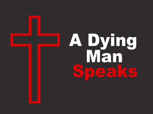 I Thirst (A Dying Man Speaks - Part 3)